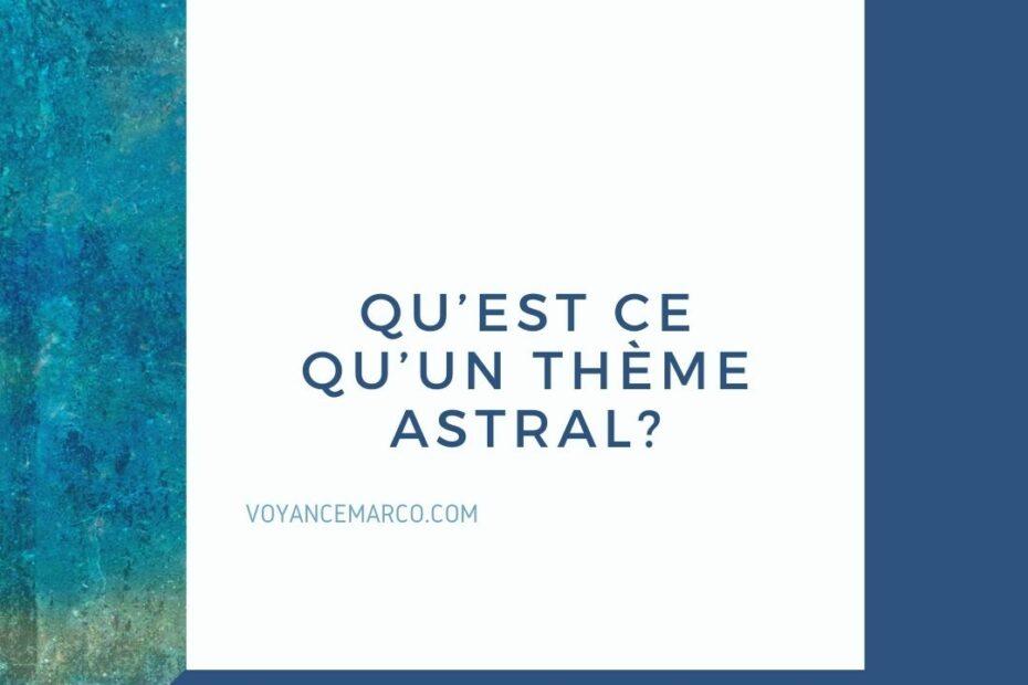 Qu'est ce qu'un Thème astral?