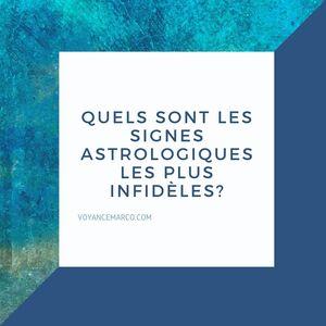 Quels sont les signes astrologiques les plus infidèles?