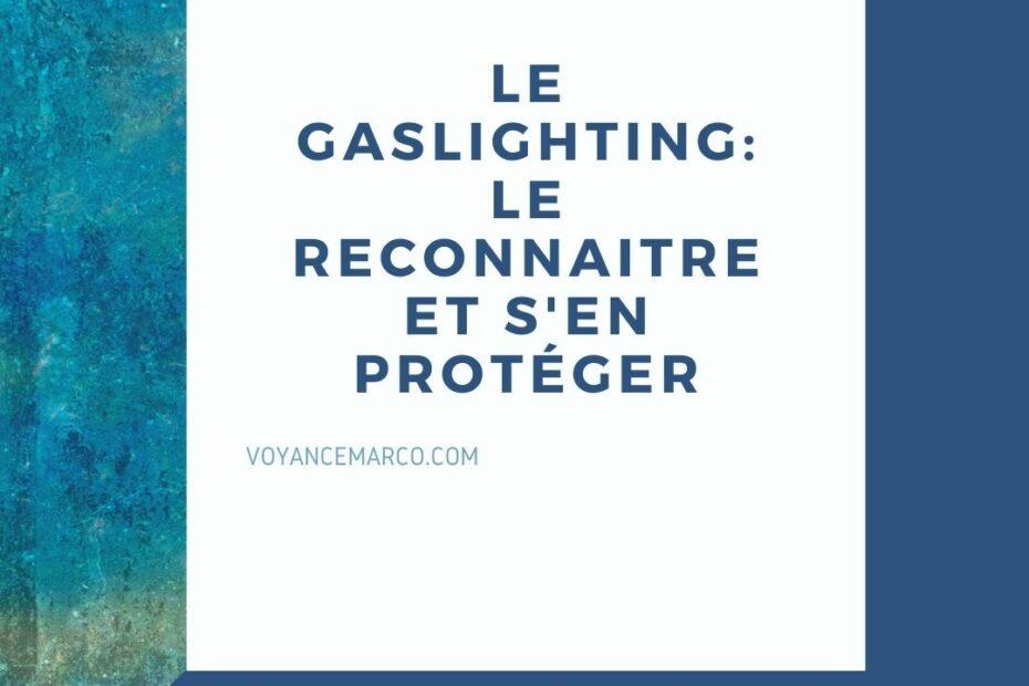 Le gaslighting - le reconnaitre et se proteger