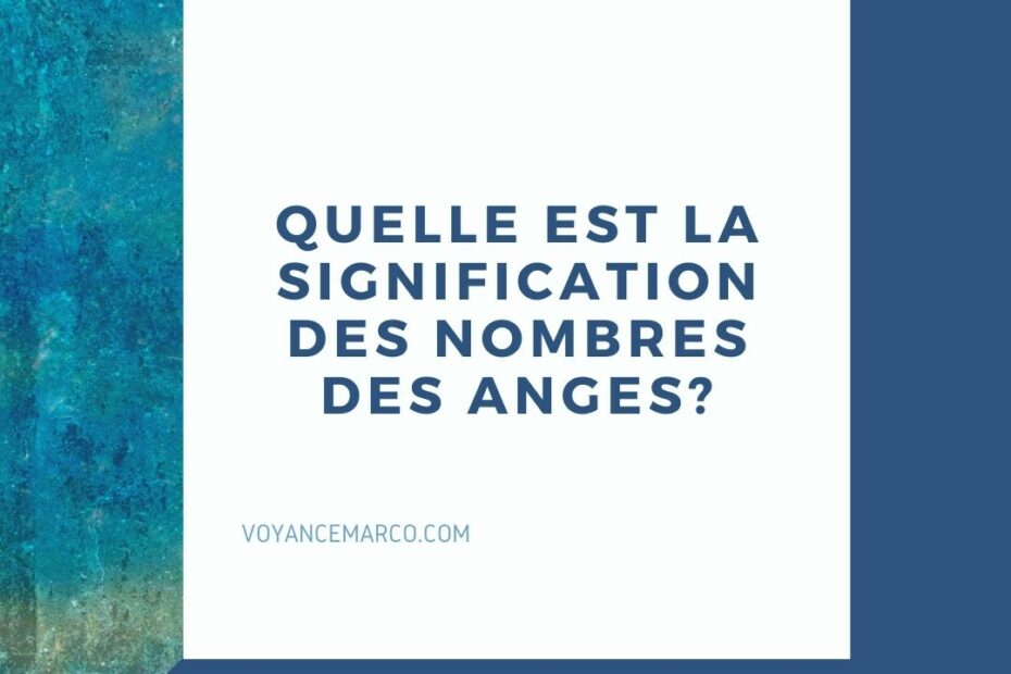 Quelle est la signification des nombres des anges?