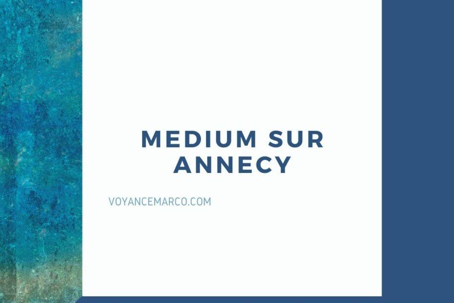 Medium sur annecy par Voyance Marco