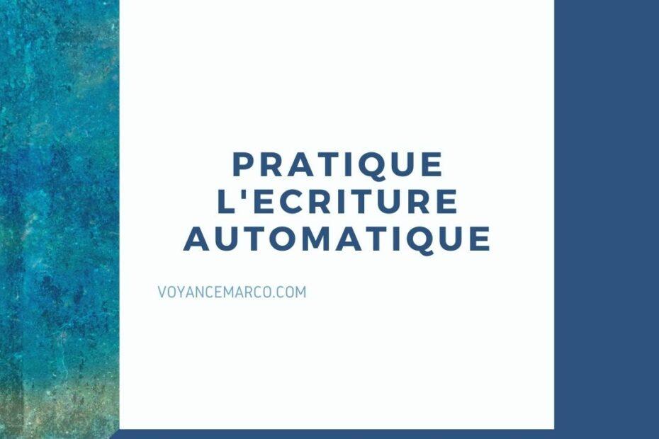 ecriture automatique definition et pratiquer